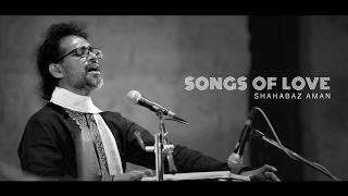 Video Songs of Love - Shahabaz Aman MP3, 3GP, MP4, WEBM, AVI, FLV Maret 2019