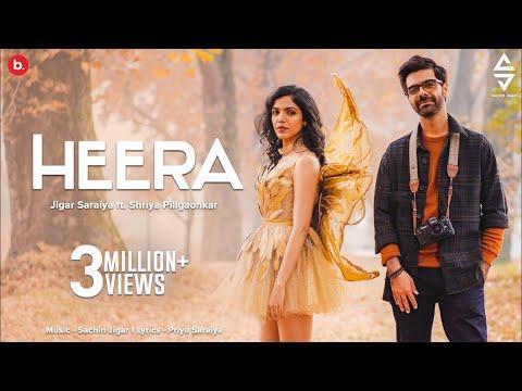 Heera Official Video| Jigar Saraiya ft.Shriya Pilgaonkar |Sachin Jigar | Priya Saraiya|New Love Song