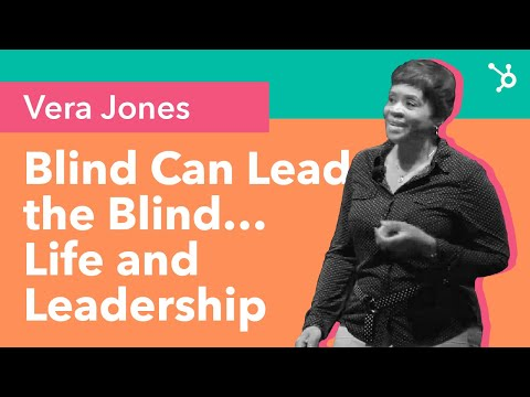 But the Blind Can Lead the Blind...Life and Leadership Lessons
