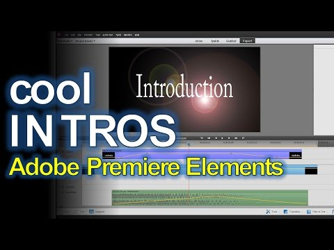 Creating Intros in Adobe Premiere Elements