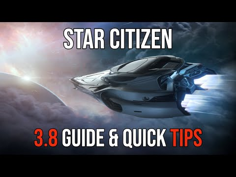 Star Citizen | ESSENTIAL 3.8.0 TIPS & GAMEPLAY FIXES