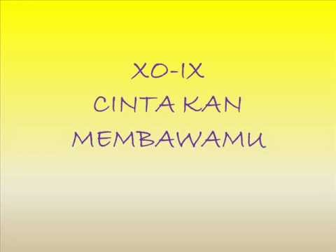 XO-IX - Cinta Kan Membawamu | Lyrics Audio