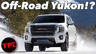 The 2021 GMC Yukon AT4 Is The First Ever Yukon Built To Go Off-Road: Here's What You Need To Know! by The Fast Lane Truck