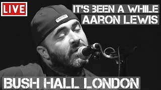 <b>Aaron Lewis</b>  Its Been Awhile  Live & Acoustic In London
