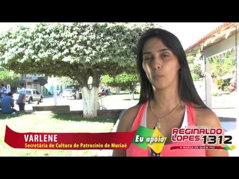 Patrocinio de Muriaé apoia Reginaldo Lopes, depoimento de Varlene Secretária de Cultura