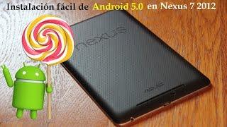 La imagen de Android 5.0 para el Nexus 7 (2012) wifi se puede descargar desde https://dl.google.com/dl/android/aosp/nakasi-lrx21p-factory-93daa4d3.tgzEl Nexus Root Toolkit 1.9.3 se puede descargar desde http://www.techspot.com/downloads/downloadnow/6304/?evp=541a723bf69a9ea02f550243de268ecb&file=1