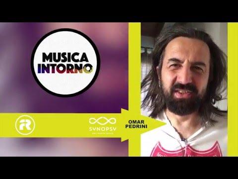 """""""Dicono di Noi…"""" – OMAR PEDRINI – Musica Intorno"""