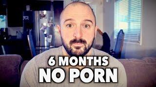 Video 6 Months NO PORN (why I gave it up) MP3, 3GP, MP4, WEBM, AVI, FLV Desember 2018