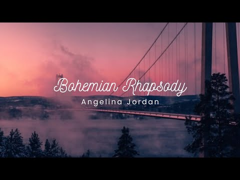 Angelina Jordan - Bohemian Rhapsody (Lyrics)