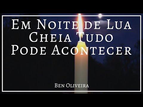 Em Noite de Lua Cheia Tudo Pode Acontecer   Ben Oliveira