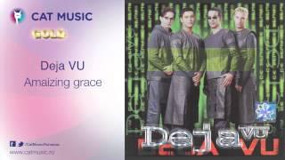 Deja VU - Amaizing grace