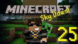Sky Does Minecraft Episode 25 : Sky Does Stuff