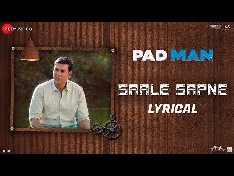 Saale Sapne - Lyrical | Padman | Akshay Kumar | Mo