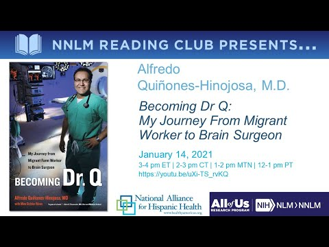 NNLM Reading Club Presents...an afternoon with Alfredo Quinones-Hinojosa, M.D.
