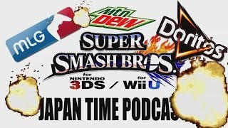 Smash Bros Wi U: Japan Time podcast  15