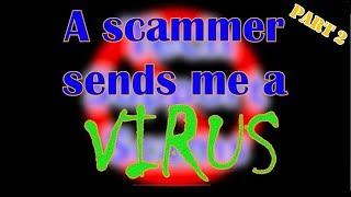 Video A scammer sends me a virus - Part 2 MP3, 3GP, MP4, WEBM, AVI, FLV Desember 2018
