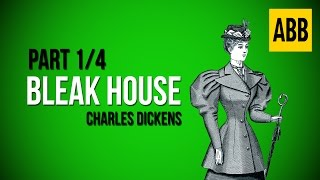 BLEAK HOUSE: Charles Dickens - FULL AudioBook: Part 1/4