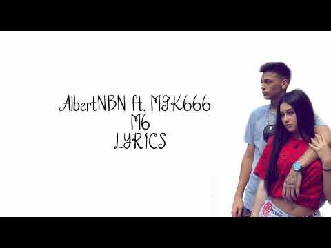 AlbertNBN - M6 ft. MGK666 (versuri)