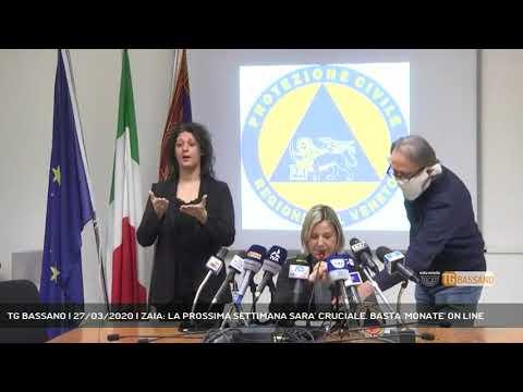 TG BASSANO | 27/03/2020 | ZAIA: LA PROSSIMA SETTIMANA SARA' CRUCIALE. BASTA 'MONATE' ON LINE