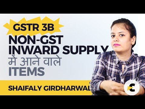 Items of GSTR 3B Non-GST Inward Supply - explained in Hindi by Shaifaly Girdharwal