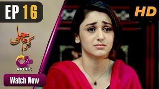 Video Pakistani Drama   Karam Jali - Episode 16   Aplus Dramas   Daniya, Humayun Ashraf MP3, 3GP, MP4, WEBM, AVI, FLV Oktober 2018