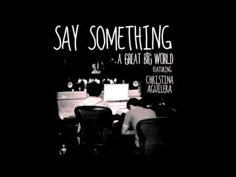 Say Something – A Great Big World feat. Christina Aguilera (audio)