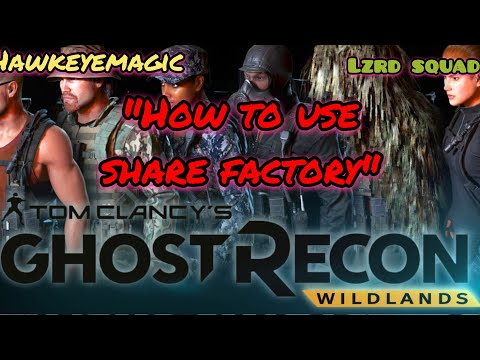 Ghost Recon® Wildlands* How to create a video using share factory