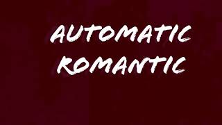 Automatic romantic