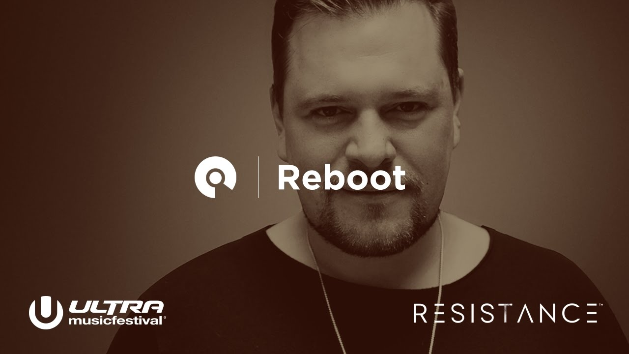 Reboot - Live @ Ultra Music Festival Miami 2017, Resistance Stage
