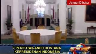 Video 7 Keanehan Istana Presiden Indonesia On The Spot MP3, 3GP, MP4, WEBM, AVI, FLV Agustus 2018