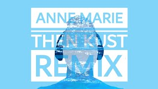 Anne Marie - Then (KUST Remix)