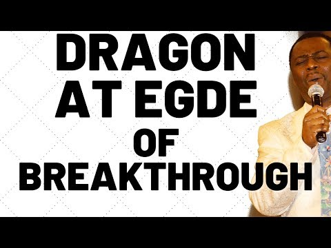 dr dk olukoya - Prayers Against Dragon At The End Of Breakthrough