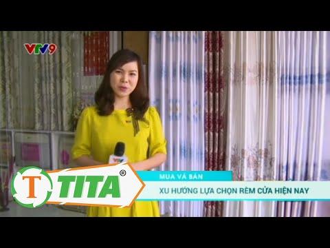 Xu hướng chọn Rèm Cửa Đẹp 2017 trên Kênh VTV9