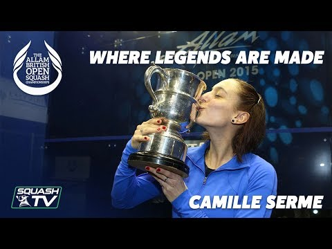 British Open Squash: Where Legends are Made - Camille Serme