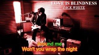 Lyrics - Jack White - Love is blindness