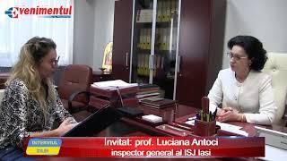 Interviu Luciana Antoci, inspector general al ISJ Iasi