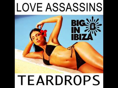 Love Assassins -  Teardrops (Fonzerelli Radio Edit) [Big In Ibiza]