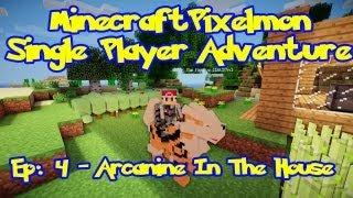 Pixelmon! Minecraft Pokemon Adventure: Episode 4, Arcanine In The House! (Beta 2.2.0.5)