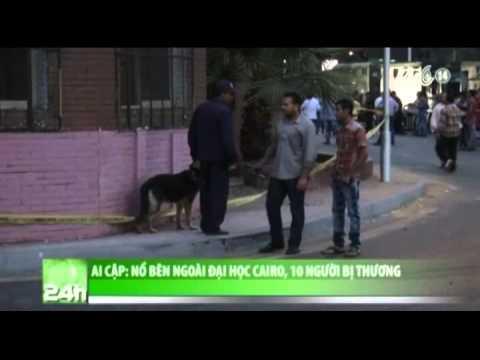 Nổ bên ngoài đại học Cairo, Ai Cập khiến 10 người bị thương