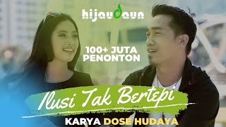 Video Hijau Daun - Ilusi Tak Bertepi (Official Video Clip) MP3, 3GP, MP4, WEBM, AVI, FLV Desember 2018