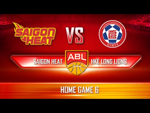 Trực Tiếp | Game 11 | Saigon Heat vs Hong Kong Eastern Long Lions (18.02.17)
