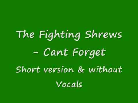 the fighting shrews - cant forget