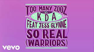 Download Lagu Too Many Zooz, KDA - So Real (Warriors) ft. Jess Glynne Mp3