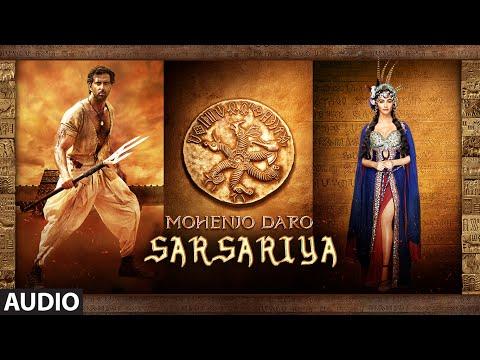 SARSARIYA Audio Full Song Mohenjo Daro Hrithik Roshan Pooja Hegde