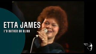 Video Etta James - I'd Rather Be Blind (Live at Montreux 1975) MP3, 3GP, MP4, WEBM, AVI, FLV Juli 2019