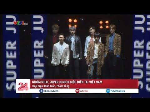 Nhóm nhạc Super Junior biểu diễn tại Việt Nam   VTV24 - Thời lượng: 78 giây.
