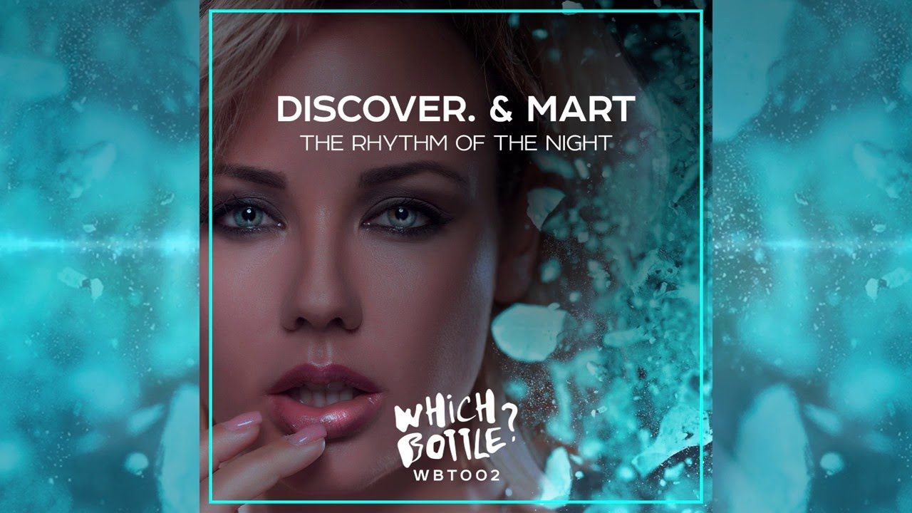 DiscoVer. & Mart - The Rhythm Of The Night (Radio Edit)