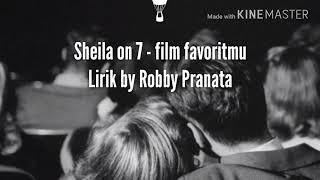 Sheil On 7 - Film favoritmu (lirik)
