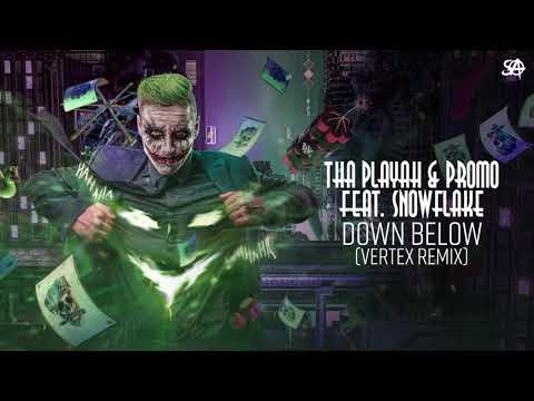 Tha Playah & Promo ft. Snowflake - Down Below (Vertex Remix) видео
