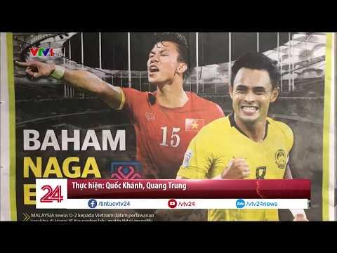 Báo Malaysia nói gì về ĐT Việt Nam | VTV24 - Thời lượng: 3:59.